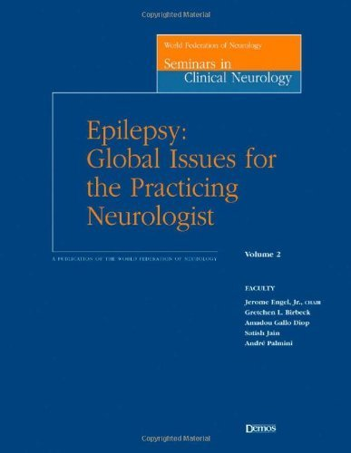 Epilepsy: Global Issues for the Practicing Neurologist (World Federation of Neurology Seminars in Clinical Neurology) 1st edition by Engel MD PhD, Jerome (2005) Paperback