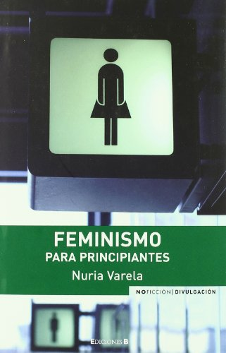 FEMINISMO PARA PRINCIPIANTES (NoFicción/Divulgación)