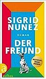Der Freund: Roman von Sigrid Nunez
