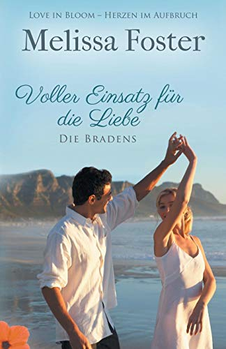 Voller Einsatz für die Liebe (German Edition) (Die Bradens at Peaceful Harbor, Band 2)