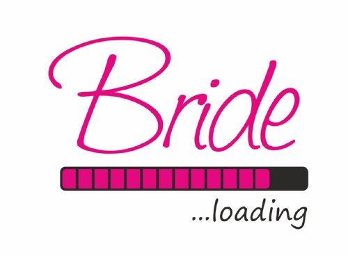 Junggesellenabschied Damen/Girlie T-Shirt Motiv Bride loading Weiß
