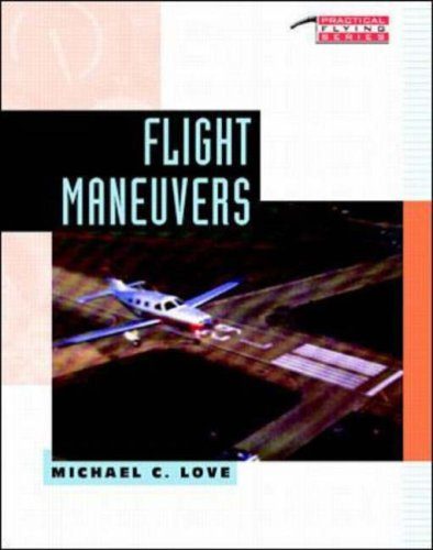 Flight Maneuvers (Practical Flying S.) por Michael Charles Love