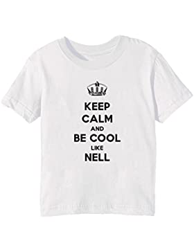 Keep Calm And Be Cool Like Nell Bambini Unisex Ragazzi Ragazze T-Shirt Maglietta Bianco Maniche Corte Tutti Dimensioni...