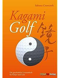Kagami Golf: Die ganzheitliche Lernmethode für Körper und Geist