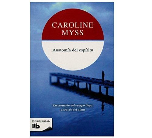ANATOMIA DEL ESPIRITU (BEST SELLER ZETA BOLSILLO) por Caroline Myss