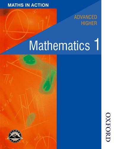 Maths in Action - Advanced Higher Mathematics 1 PDF Books