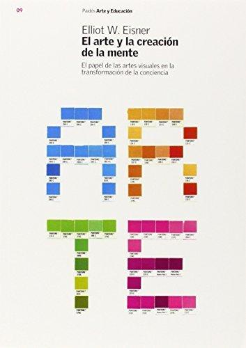Arte y La Creacion de La Mente. El (Spanish Edition) by Elliot W. Eisner (2004-07-24)