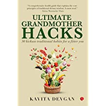 Ultimate Grandmother Hacks: 50 Kickass Traditional Habits for a Fitter You