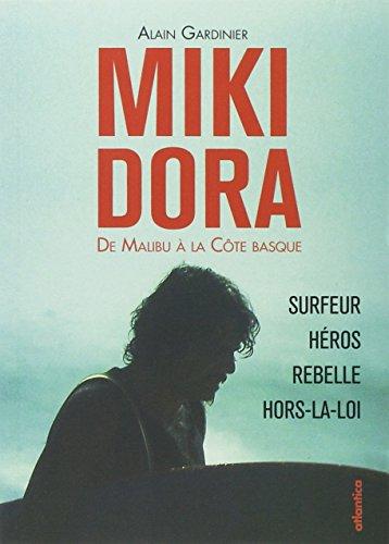 Miki Dora : De Malibu à la Côte basque