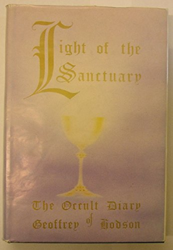 Light of the Sanctuary: The Occult Diary of Geoffrey Hodson