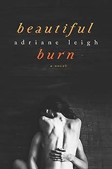 Beautiful Burn (English Edition) di [Leigh, Adriane]