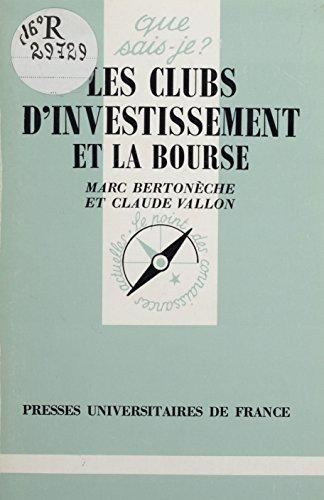 Les Clubs d'investissement et la Bourse (Que sais-je ?) par Marc Bertonèche