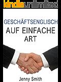 GESCHÄFTSENGLISCH AUF EINFACHE ART