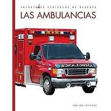 Las Ambulancias (Increíbles vehículos de rescate / Amazing Rescue Vehicles)