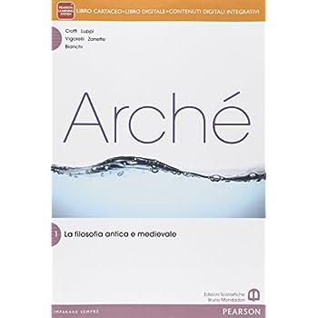 Archè1. Per Le Scuole Superiori. Con E-Book. Con Espansione Online