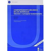 Comportamiento mecánico de los materiales. Volumen 1: conceptos fundamentales (TEXTOS DOCENTS)