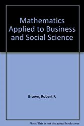 Mathematics Applied to Business and Social Science
