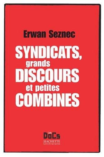 Syndicats, grands discours et petites combines par Erwan Seznec