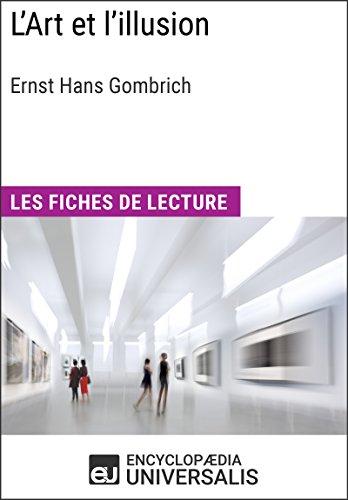 L'Art et l'illusion d'Ernst Hans Gombrich: Les Fiches de lecture d'Universalis