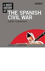 A Short History of the Spanish Civil War (I.B. Tauris Short Histories)