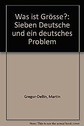 Was ist Größe? Sieben Deutsche und ein deutsches Problem