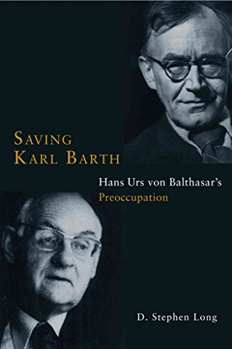 [(Saving Karl Barth : Hans Urs von Balthasar's Preoccupation)] [By (author) D. Stephen Long] published on (February, 2014)