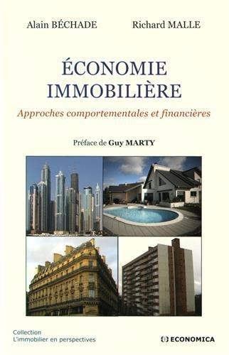 Economie immobilière : Approches comportementales et financières par BECHADE Alain
