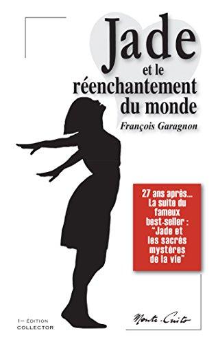 Jade et le réenchantement du monde par François Garagnon