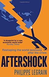 [(Aftershock: Reshaping the World Economy After the Crisis)] [ By (author) Philippe Legrain ] [May, 2011]