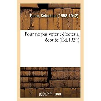 Pour ne pas voter : électeur, écoute