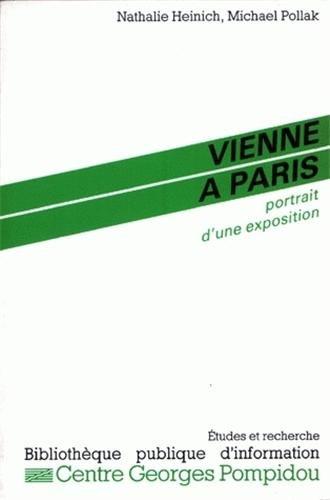 Vienne à Paris: Portrait dune exposition (Études et recherche) par Nathalie Heinich
