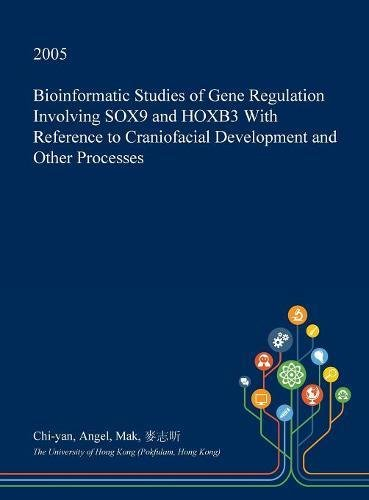 Open Face Angeln (Bioinformatic Studies of Gene Regulation Involving Sox9 and Hoxb3 with Reference to Craniofacial Development and Other Processes)