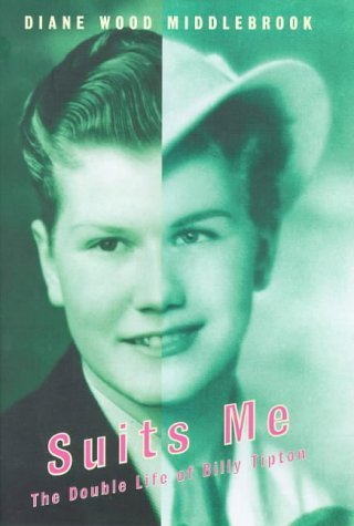 Suits Me: Double Life of Billy Tipton by Diane Wood Middlebrook (3-Dec-1998) Hardcover