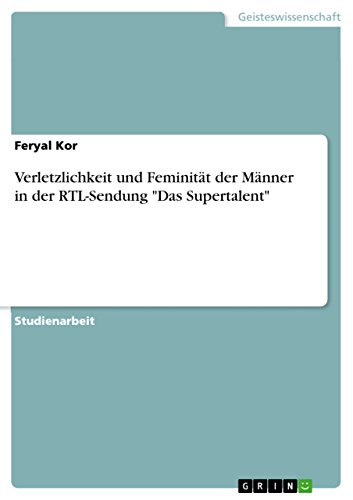 Verletzlichkeit und Feminität der Männer in der RTL-Sendung
