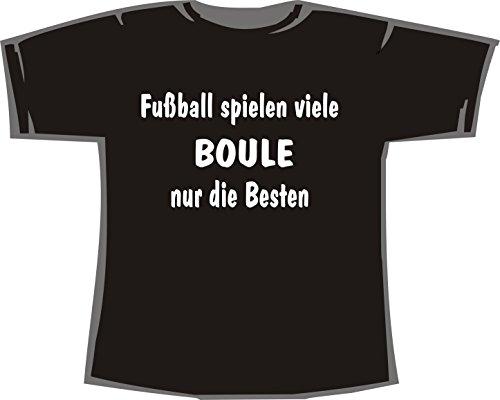 Fussball spielen viele, Boule nur die Besten; T-shirt schwarz, Gr.XXL -