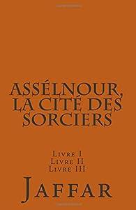 Assélnour, la cité des sorciers - Intégrale par Jaffar Lamrini