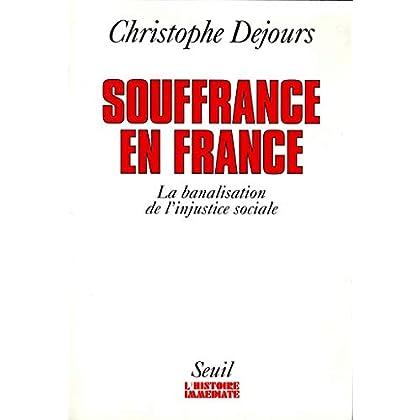 Souffrances en France. La banalisation de l'injust (L'histoire immédiate)