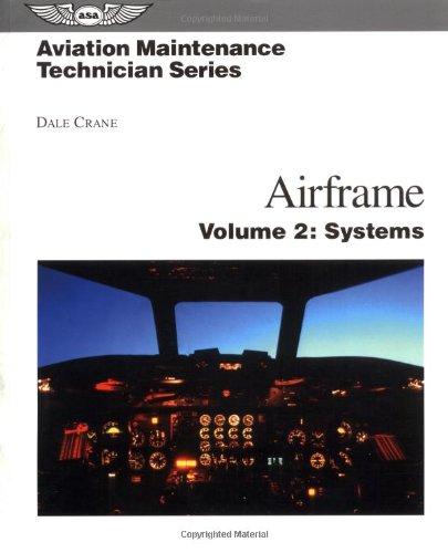 Airframe: Systems: Systems v. 2 (Aviation Maintenance Technician Series) por Dale Crane