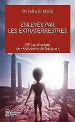 Enlevés par les extraterrestres de John E. Mack