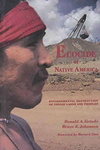 [(Ecocide of Native America : Environmental Destruction of Indian Land and Peoples)] [By (author) Donald A. Grinde ] published on (December, 1995)