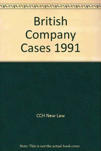 British Company Cases 1991 por CCH New Law