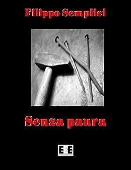 Senza Paura: 5 (Adrenalina) di [Filippo Semplici]