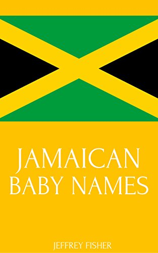 Jamaican Baby Names: Names from Jamaica for Girls and Boys (English Edition)