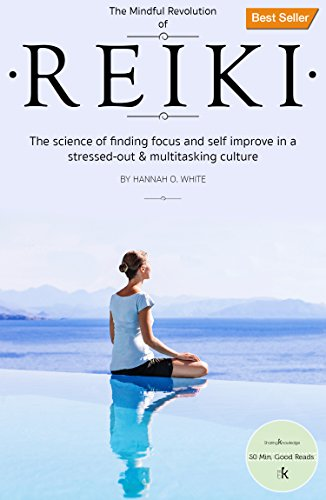 Reiki: A Complete Practical Guide to Natural Energy Healing, How To - Awake Your Body And Soul, Restore Your Health And Vitality. (Reiki For Beginners, ... Awaken Your Chackras) (English Edition) por Hannah O. White