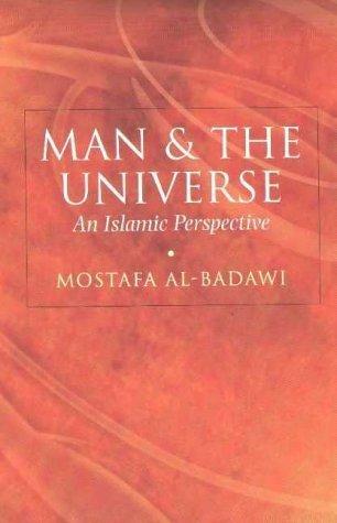 Man & The Universe: An Islamic Perspective by Mostafa Al-Badawi (2002-10-07)