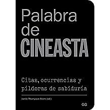 Palabra de cineasta: Citas, ocurrencias y píldoras de sabiduría