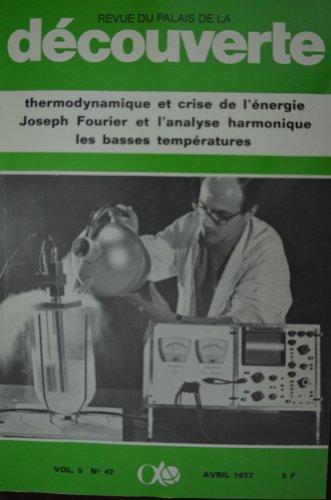 Découverte n°47, Vol.5 / Avril 77 : Thermodynamique et crise de l'énergie - Joseph Fourier et l'analyse harmonique - Les basses températures par Collectif
