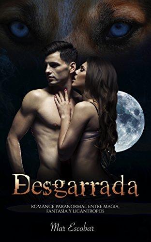 Desgarrada: Romance Paranormal entre Magia, Fantasía y