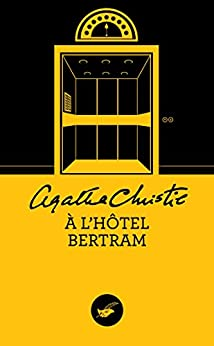 A l'hôtel Bertram (Nouvelle traduction révisée) (Masque Christie)