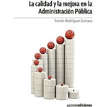 La calidad y la mejora en la Administración Pública (Spanish Edition)